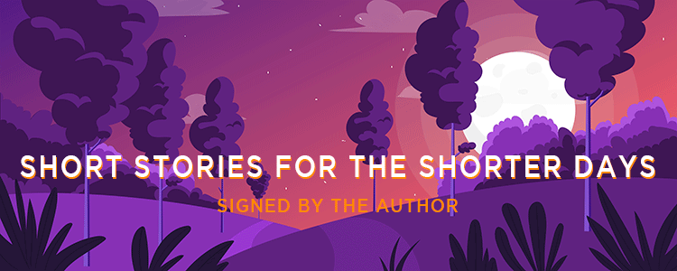 Short Stories for the Shorter Days. Signed by the Author.