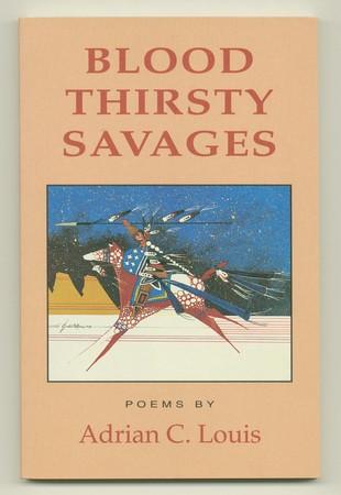 LOUIS, ADRIAN C., - Blood Thirsty Savages.