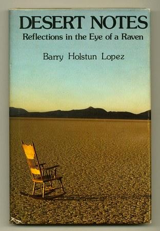 LOPEZ, BARRY, - Desert Notes [Review Copy].