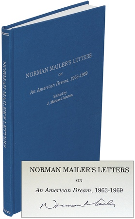 MAILER, NORMAN, - Norman Mailer's Letters on an American Dream, 1963-1969.