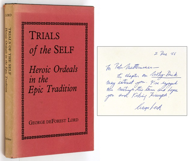 (MATTHIESSEN, PETER). LORD, GEORGE DEFOREST, - Trials of the Self. Heroic Ordeals in the Epic Tradition.
