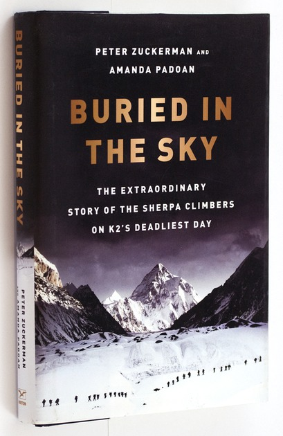 (MATTHIESSEN, PETER). ZUCKERMAN, PETER AND PADOAN, AMANDA, - Buried in the Sky. The Extraordinary Story of the Sherpa Climbers on K2's Deadliest Day.