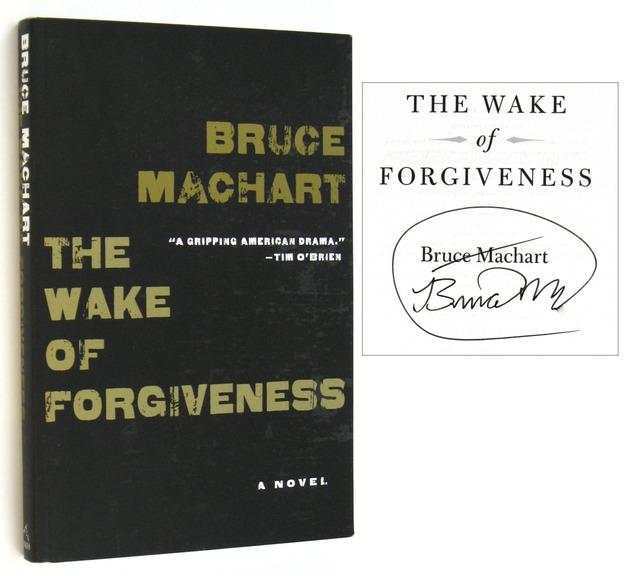 MACHART, BRUCE, - The Wake of Forgiveness.